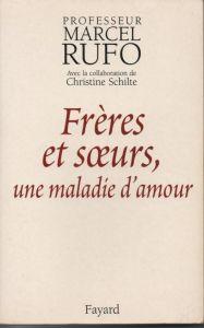 Mon avis sur Freres et soeurs une maladie d amour - Marcel Rufo