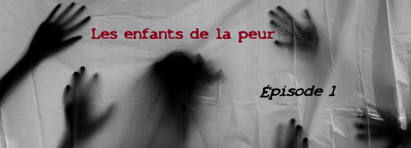 """Bandeau de présentation de la série """"Les enfants de la peur"""" Épisode 1"""